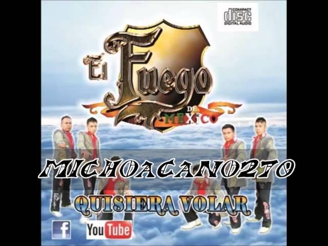 QUISIERA VOLAR   EL FUEGO DE MEXICO 2013