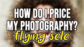 How Do I Price My Photography?