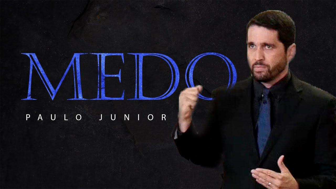 Como Vencer o Medo - Paulo Junior