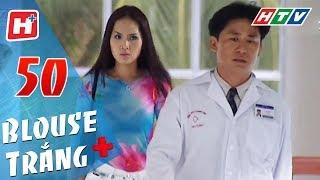 Blouse Trắng - Tập 50 | HTV Phim Tình Cảm Việt Nam Hay Nhất 2018