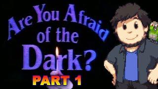 Are You Afraid of the Dark? - JonTron (PART 1)