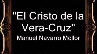 El Cristo de la Vera Cruz - Manuel Navarro Mollor [BM]