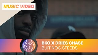 BKO - Buit Nog Steeds ft. Dries Chase (Prod. P.a.v.)