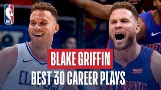 Blake Griffin's Best 30 Plays Of His Career!
