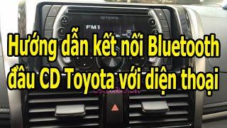 Hướng dẫn kết nối Bluetooth điện thoại với đầu CD xe hơi Toyota