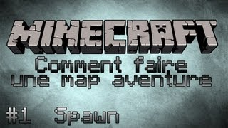 Minecraft Tuto [FR] - Comment faire une map aventure - Part 1 - Point de Spawn