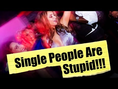 Why Single People Are Stupid