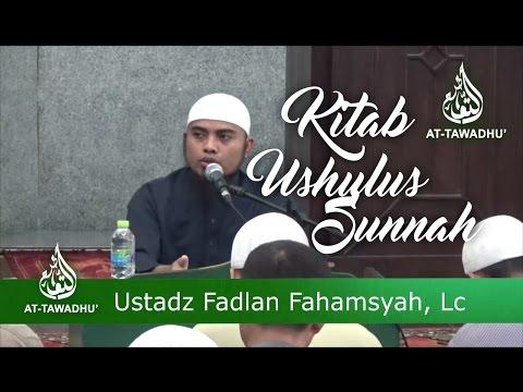 Kitab Ushulus Sunnah - Ustadz Fadlan Fahamsyah, Lc
