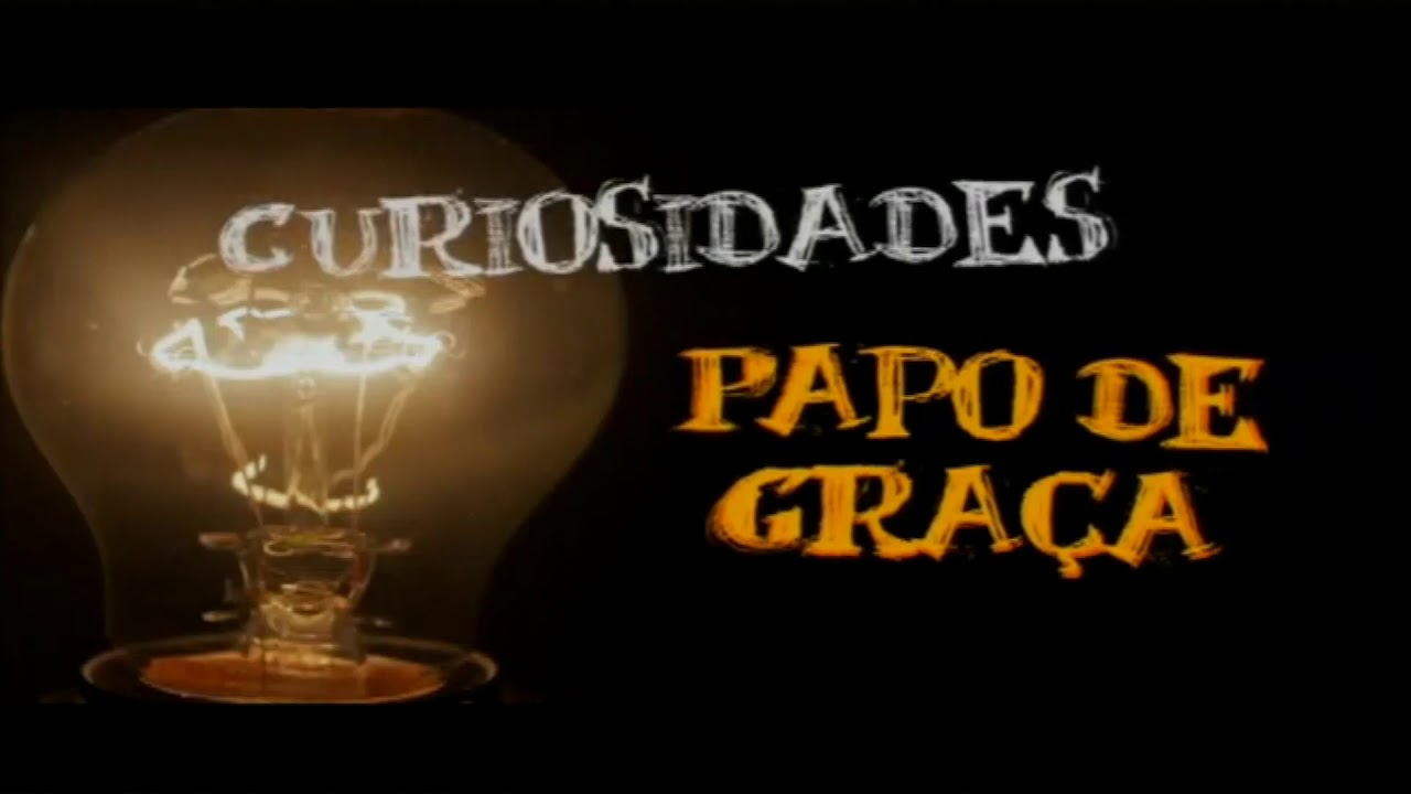 Curiosidades Papo de Graça - A ciência em favor do bem!