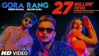 Gora Rang: Inder Chahal, Millind Gaba | Rajat Nagpal | Nirmaan | Latest Punjabi Songs 2019