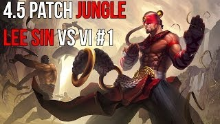 [4.5 Patch] Lee Sin vs Vi jungle Diamond 1 full game (some nice plays!)