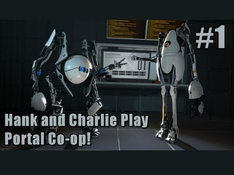 Hank and Charlie Play Portal 2 Co-op! #1