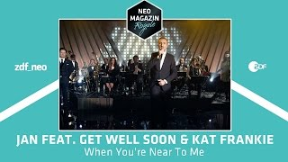 "Jan Böhmermann feat. Get Well Soon & Kat Frankie - ""When You're Near To Me 