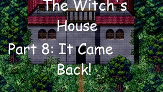 The Witch's House Part 8 : It Came Back! w/ HcJackieHD