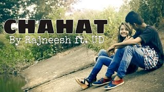 """ CHAHAT "" New Latest Hindi Sad Song 2016 