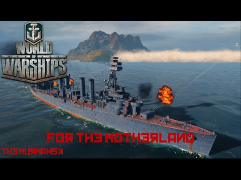 World of Warships - The Murmansk - For the Motherland