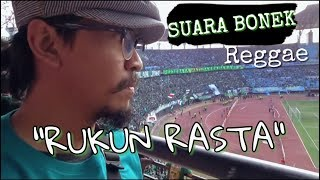SUARA BONEK Reggae SKA - RUKUN RASTA. CHANT BONEK PERSEBAYA