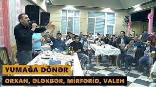 YUMAĞA DÖNƏR (Orxan Lokbatanli, Elekber Yasamalli, Mirferid Zireli, Valeh Lerik) Meyxana 2016