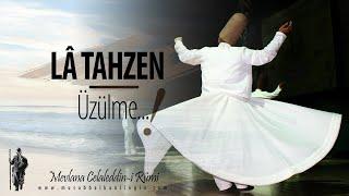 La Tahzen (Üzülme)   Mevlana Şiiri   Musab Balkanlıoğlu