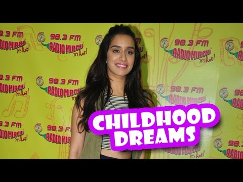 Shraddha Kapoor Talks About Her Childhood Dream | Latest Bollywood Movies News 2016