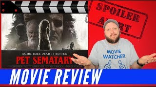 Pet Sematary Movie Review with Spoilers