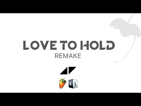 Avicii - Love To Hold (Remake)