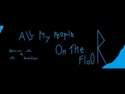 Sasha Lopez-All My People On The Floor Remix 2013