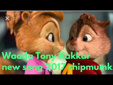 Waada Tony Kakkar new song 2017 chipmumks