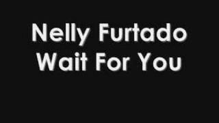 Watch Nelly Furtado Wait For You video