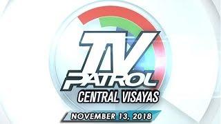 TV Patrol Central Visayas - November 13, 2018