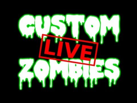 &quot;LIVESTREAM&quot; Custom Zombies With ESSOfps