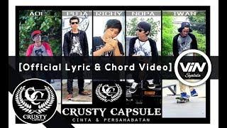 CRUSTY CAPSULE - Cinta & Persahabatan [Official Lyric & Chord Video]