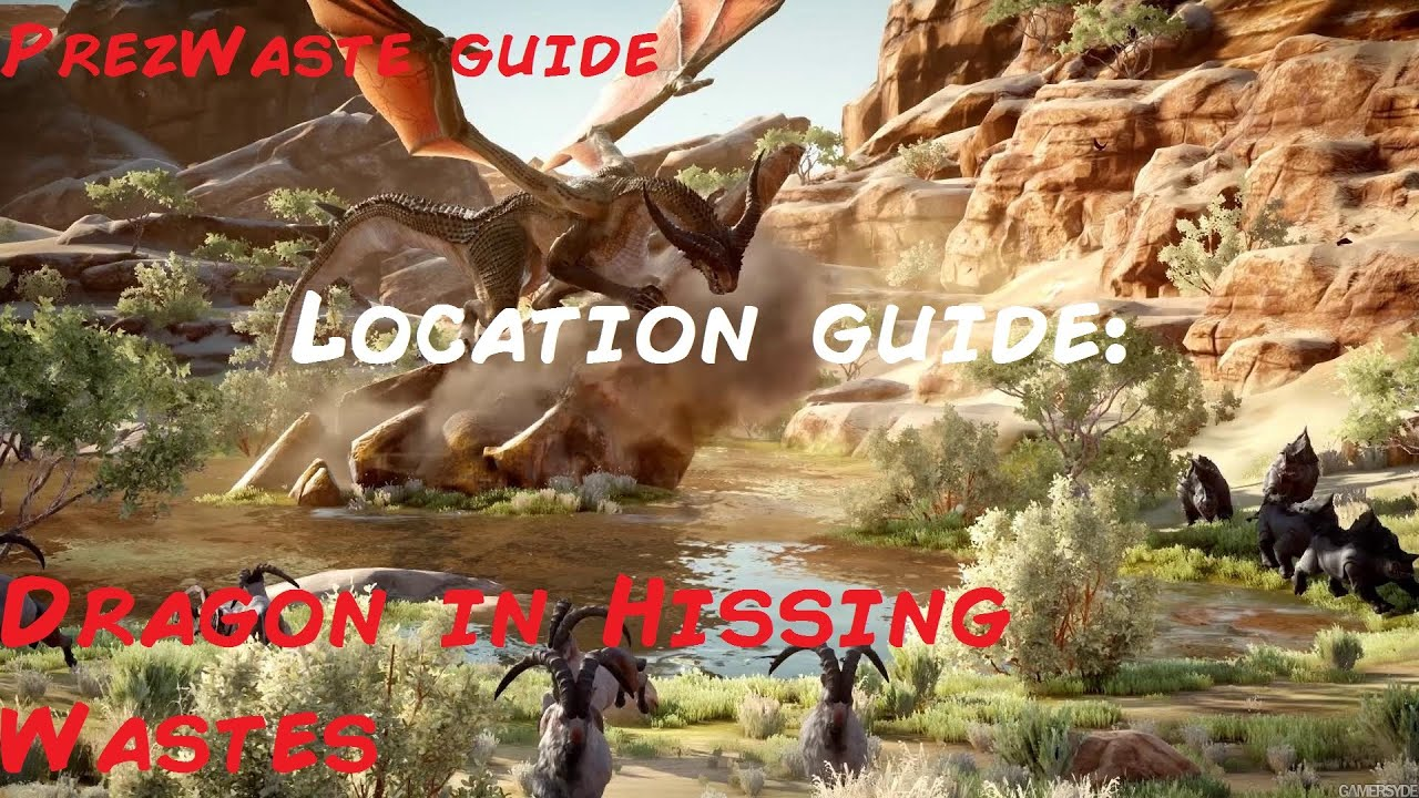 Inquisition location guide the dragon in hissing wastes youtube