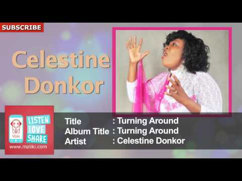 Turning Around | Celestine Donkor | Official HQ Audio