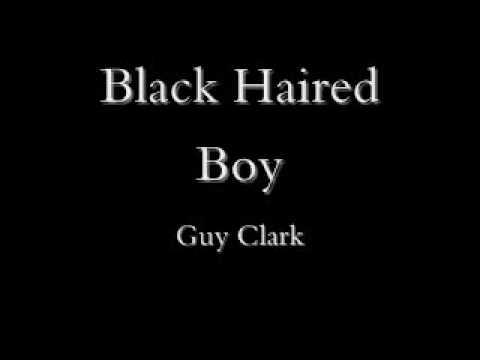 Guy Clark - Black Haired Boy