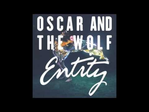 Oscar And The Wolf - Strange Entity