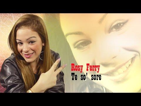Rosy Ferry - Te so' sore