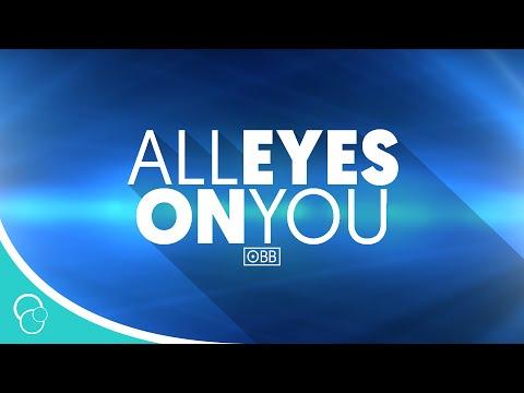 OBB - All Eyes On You (Lyric Video)
