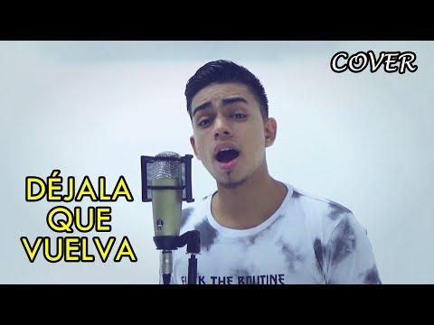 Déjala Que Vuelva - Piso 21 Ft MTZ (Cover) Bayron Mendez