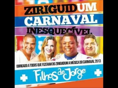 Filhos de Jorge - Ziriguidum ♫♫ (Mais Tocada no Carnaval 2013)