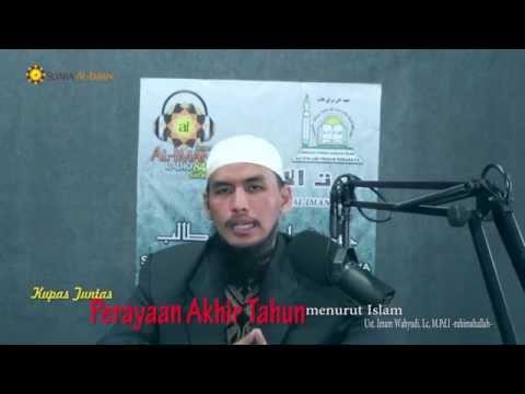 Pengajian Islam: Hukum Perayaan Akhir Tahun (Natal Dan Tahun Baru) - Ustadz Imam Wahyudi, Lc MPdI