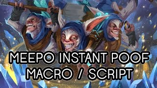 Meeepo Macro / Scripts !! WORKING on patch 7.00