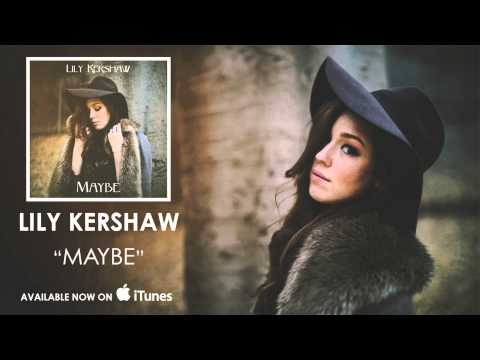 Lily Kershaw - Maybe