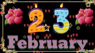 23 FEBRUARY 2020, HAPPY BIRTHDAY WISHES, WHATSAPP VIDEO STATUS...