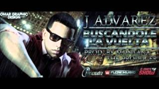 Buscandole la Vuelta- J Avlarez (Prod. By Montana The producer)