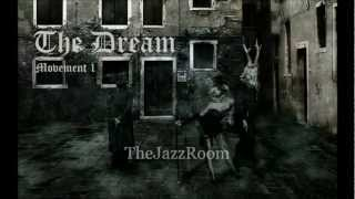 The Dream (Movement 1) - TheJazzRoom