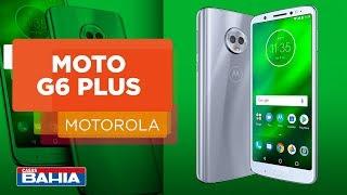 Confira o Motorola Moto G6 Plus | Casas Bahia