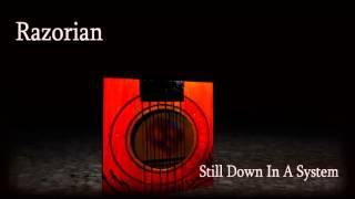 Razorian - Still Down In A System