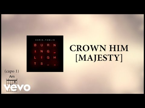 Chris Tomlin - Crown Him Majesty