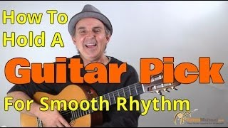 "How To Use A Guitar Pick To Play ""Smooth As Silk"" Rhythm Guitar"